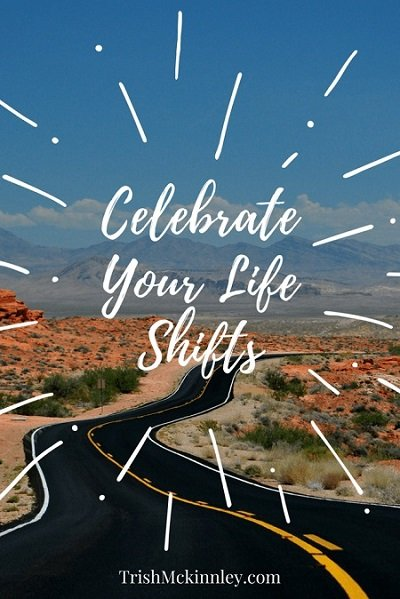Highway road through a desert with an overlay title: Celebrate Your Life Shifts