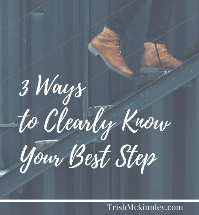 Image of brown shoes up the stars with overlay text '3 Ways to Clearly Know Your Best Step' by Trish McKinnley