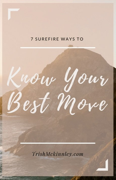 Picture of mountain with text overal: '7 Surefire Ways to Know Your Best Move'