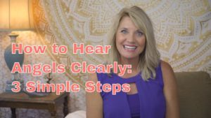How to Hear Angels Clearly 3 Simple Steps
