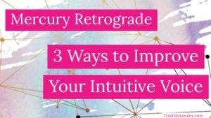 Mercury Retrograde and Improving Intuition