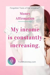 "Money Affirmation: ""My income is constantly increasing."""