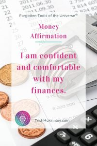 "Money Affirmation - ""I am confident and comfortable with my finances."""
