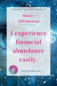 "Money affirmation: ""I experience financial abundance easily."""