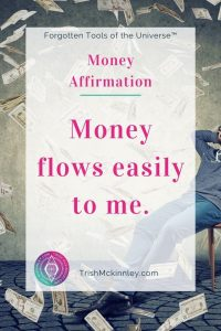 Money Affirmation: Money flows easily to me.""