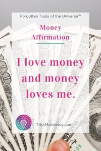 "Money Affirmation: ""I love money and money loves me."""