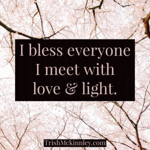 affirmation image - tree background - affirmation: I bless everyone I meet with love & light