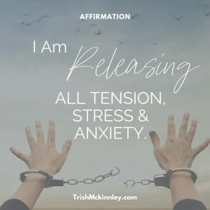 hands outstreached, shackles breaking free. Affirmation: I am releasing all tension, stress & anxiety.