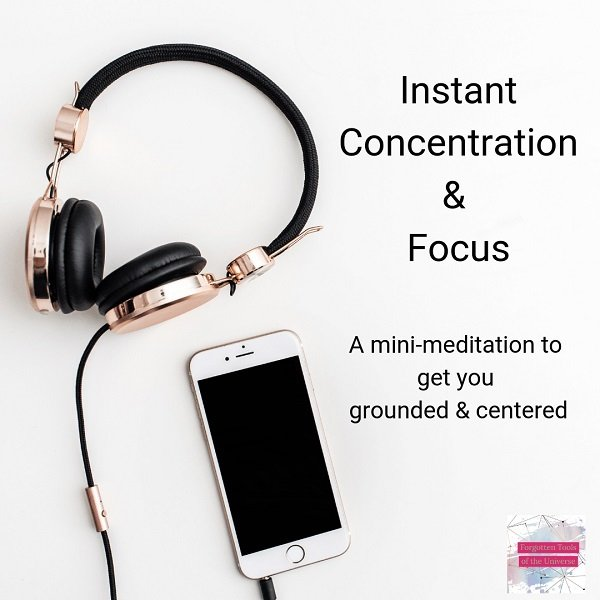 Headphones and iPhones with title: 'Instant Concentration & Focus - A mini-meditation to get your grounded and centered