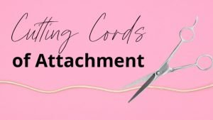 https://www.trishmckinnley.com/cutting-cords-of-attachment-a-simple-and-powerful-technique/