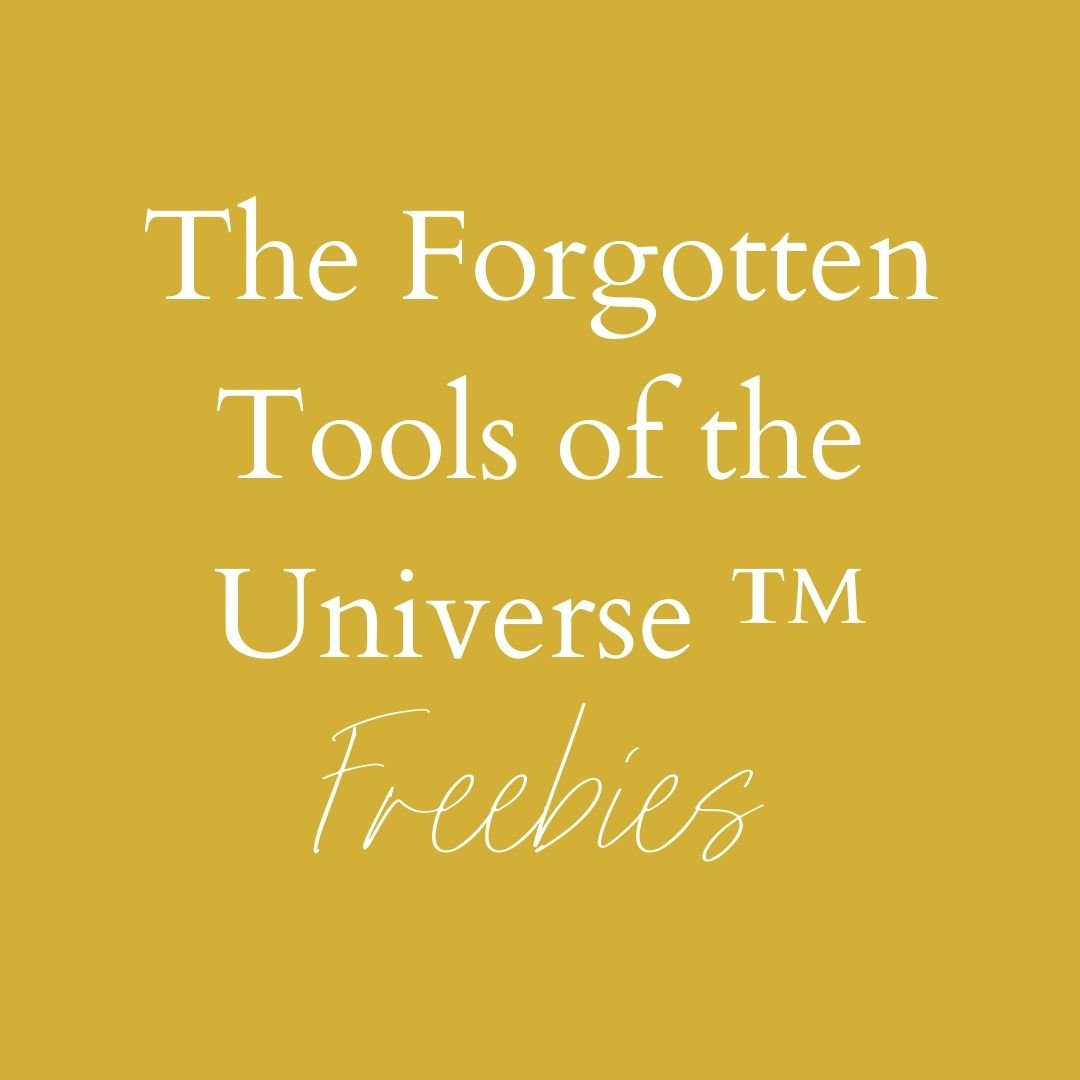 "gold square with words ""The Forgotten Tools of the Universe freebies"""