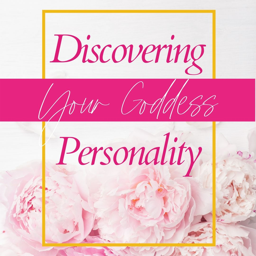 "Pink flowers with the words ""DISCOVERING YOUR GODDESS PERSONALITY"""